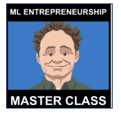 My ML entrepreneurship master class