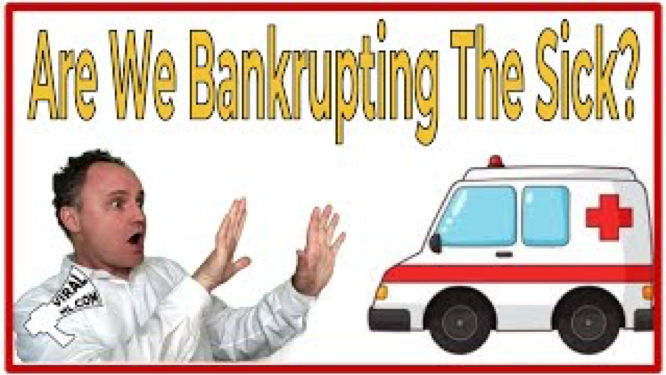 Are We Bankrupting the Sick