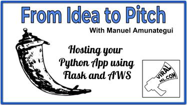 Going from an Idea to a Pitch: Hosting your Python App using Flask and AWS