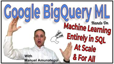 Google BigQuery ML - Machine Learning At Scale For All That Know SQL - No Other Programming Required