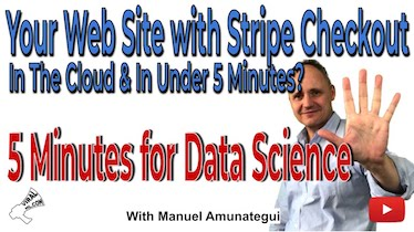 Build a Web Site with Stripe in the Cloud in Under 5 Minutes. Join Me on 5 Minutes for Data Science