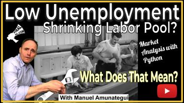Lowest Unemployment Numbers in 49 Years and a Shrinking Labor Pool - What Does That Mean?