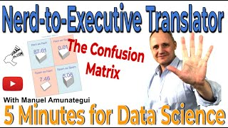 The Confusion Matrix - The Ultimate Nerd-to-Executive Translator - 5 Minutes for Data Science