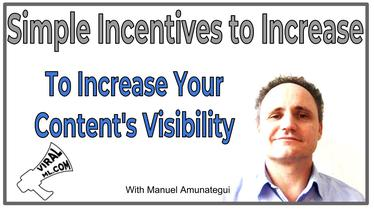 Simple Incentives to Increase Your Content's Visibility