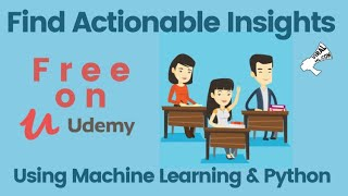 Find Actionable Insights using Machine Learning and Python - Free Udemy Class