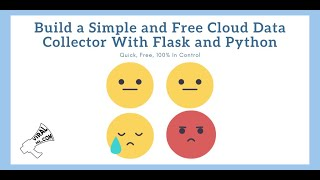 Build a Free Data Collection Form in the Cloud with Flask and Python for your Data Science Projects