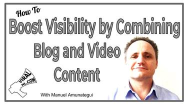 How to Boost Visibility by Combining Blog and Video Content