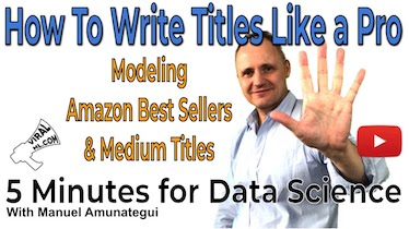 How to Write Titles like The Pros with Machine Learning - 5 Minutes for Data Science