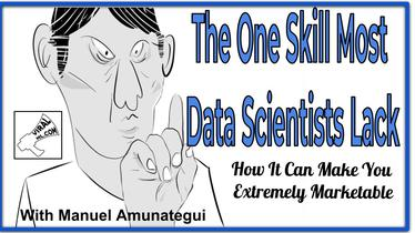 The One Skill Most Data Scientists Lack & How It Can Make You Extremely Marketable - Ep#13