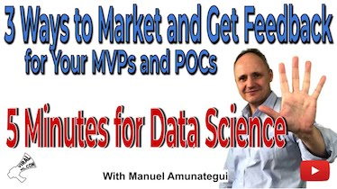 3 Easy Ways to Market and Get Feedback for Your MVPs and POCs - 5 Minutes for Data Science