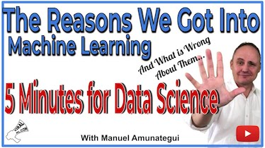 The Reasons We Got Into Machine Learning and Wat's Wrong About Them - 5 Minutes for Data Science