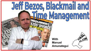 Don't Messos with Jeff Bezos - Recap on Time Management, Blackmail...