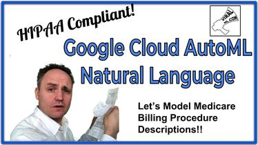 Brief Look at Google Cloud AutoML Natural Language - its HIPAA Compliant!!