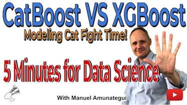 CatBoost VS XGboost - It's Modeling Cat Fight Time! Welcome to 5 Minutes for Data Science