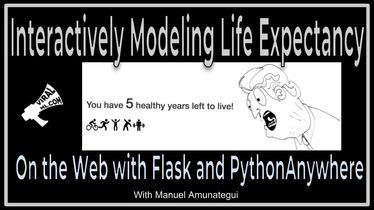 Interactively Modeling Life Expectancy on the Web with Flask and PythonAnywhere