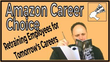 Let's Retrain Employees for Tomorrow's Careers Today - Let's Follow the Amazon Career Choice Model