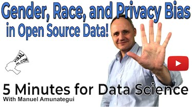 Let's Talk Gender, Race, and Privacy Bias in Open Source Data - 5 Minutes for Data Science