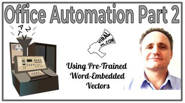 Office Automation Part 2 - Using Pre-Trained Word-Embedded Vectors