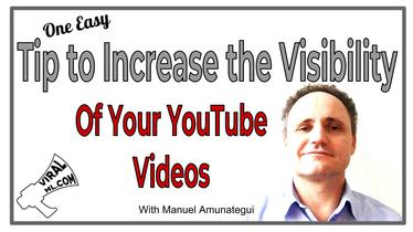 One Easy Tip to Increase the Visibility of Your YouTube Videos