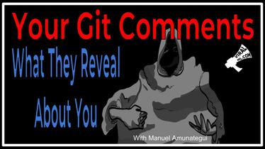 Git Commit Comments, and What They Reveal About You
