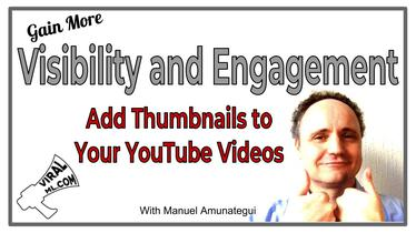 Gain More Visibility and Engagement by Adding Thumbnails To Your YouTube Videos!