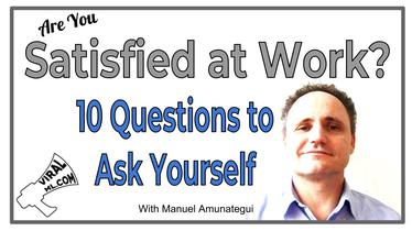 Are You Satisfied at Work? Find out with These 10 Questions If You Are Where You Should Be