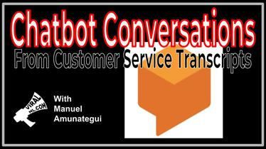 Chatbot Conversations From Customer Service Transcripts
