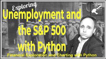 Exploring the Unemployment Numbers and the S&P500 with Python