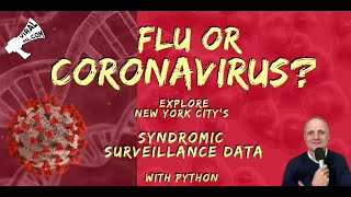 Flu or Coronavirus? Tracking Symptoms in NYC with the Syndromic Surveillance Data and Python